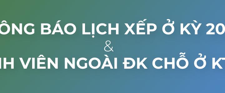 Thông báo lịch xếp ở KTX kỳ 20192